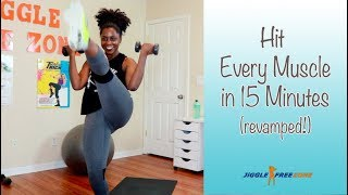 Hit Every Muscle in 15 Minutes (REVAMPED!) | Jiggle Free Zone