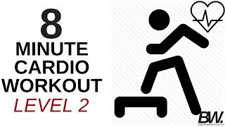 8 MINUTE CARDIO WORKOUT - LEVEL 2 | Bodyweight Workouts